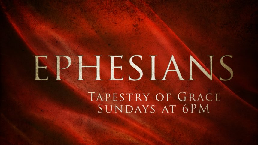 Ephesians: Tapestry of Grace